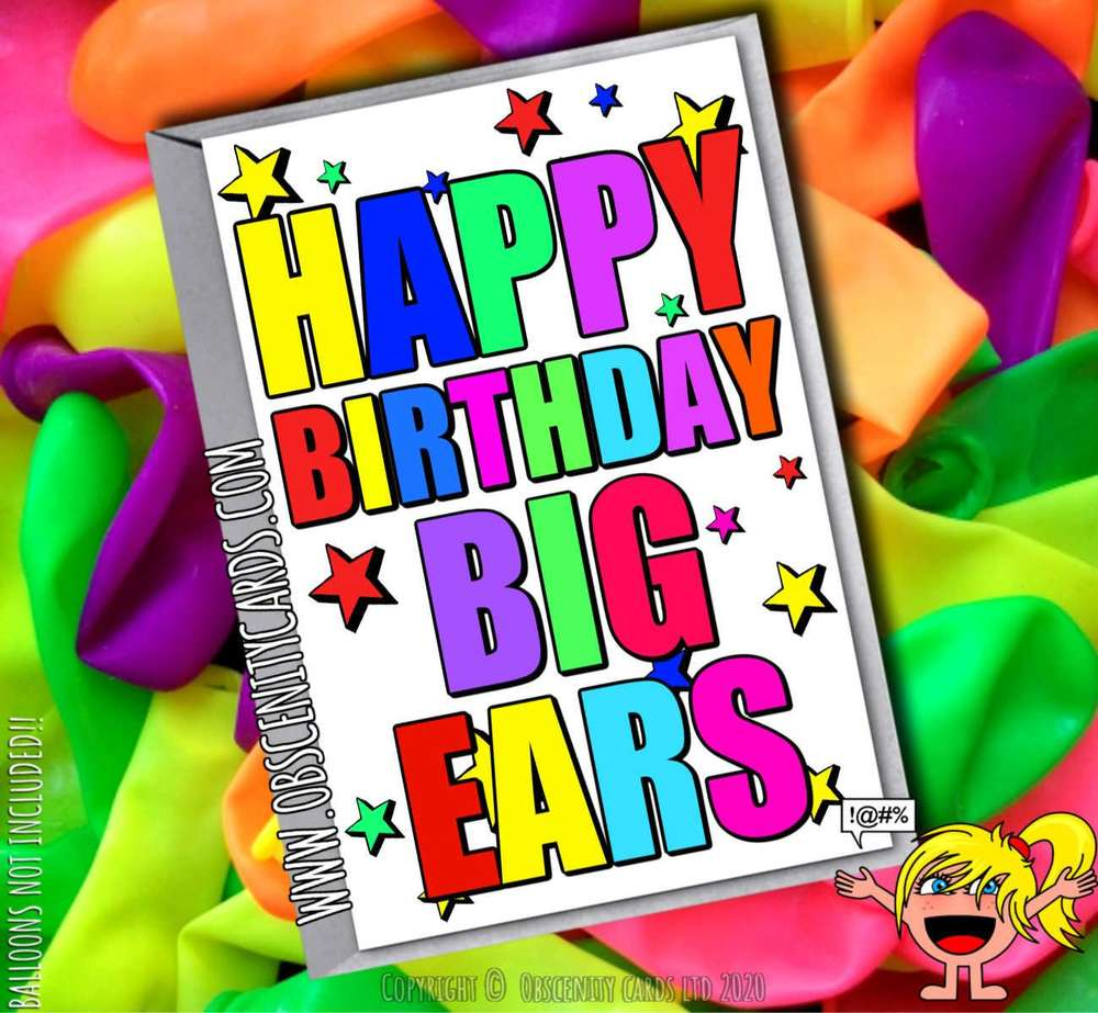 HAPPY BIRTHDAY BIG EARS FUNNY CARD