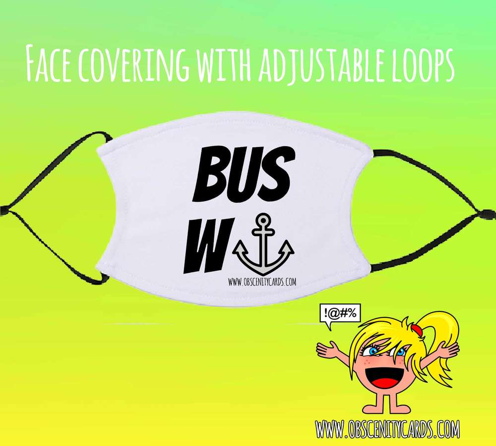 BUS WANKER FACE COVERING / FACE FASHION / FACIAL COVER