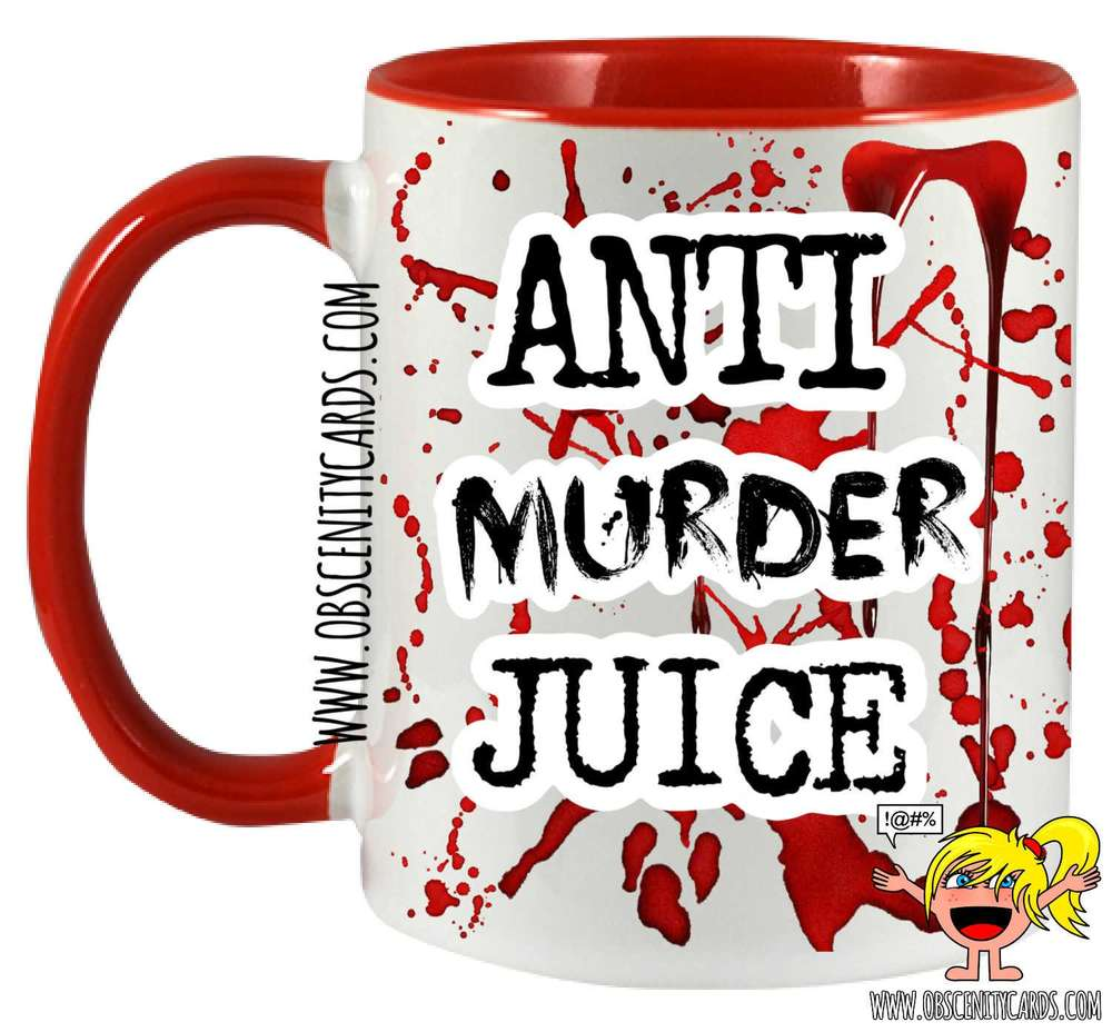 ANTI MURDER JUICE MUG / CUP