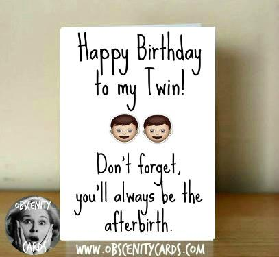 Obscene funny offensive twin birthday cards by Obscenity cards. Obscene Funny Cards, Pens, Party Hats, Key rings, Magnets, Lighters & Loads More!
