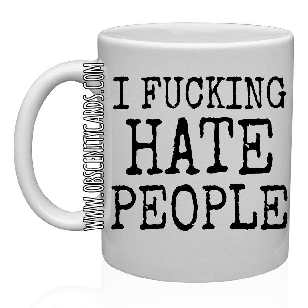 I FUCKING HATE PEOPLE MUG / CUP