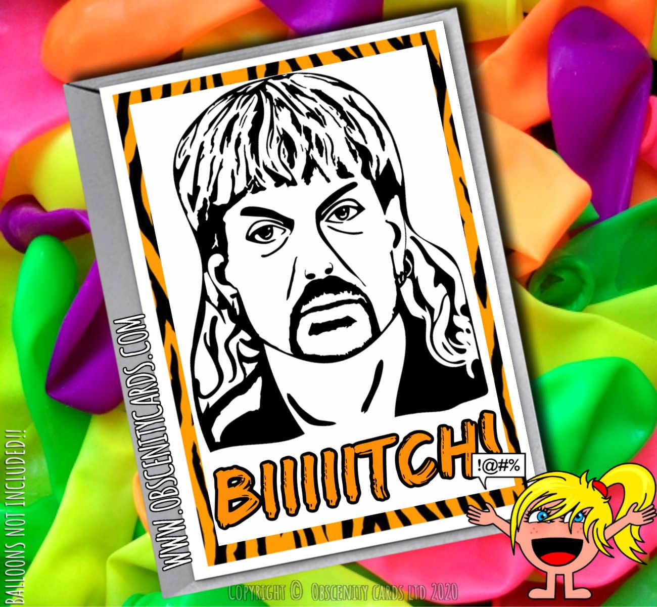 JOE EXOTIC BIIIIIITCH! TIGER KING FUNNY CARD