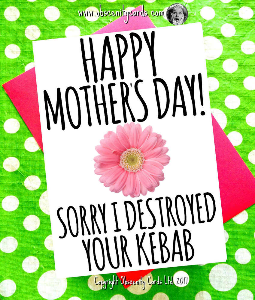 Obscene funny Mother's Day cards by Obscenity cards. Obscene Funny Cards, Pens, Party Hats, Key rings, Magnets, Lighters & Loads More!