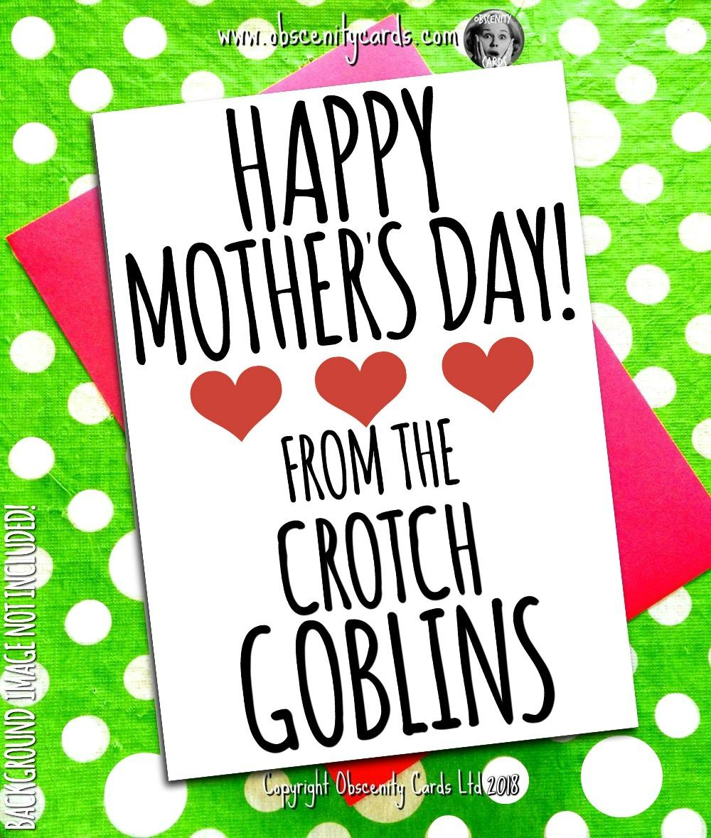 HAPPY MOTHER'S DAY CARD, FROM THE CROTCH GOBLIN / S. Obscene funny offensive birthday cards by Obscenity cards. Obscene Funny Cards, Pens, Party Hats, Key rings, Magnets, Lighters & Loads More!