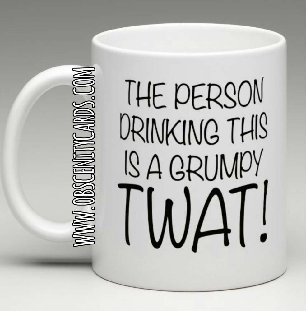 THE PERSON DRINKING THIS IS A GRUMPY TWAT MUG / CUP. Obscene funny offensive birthday cards by Obscenity cards. Obscene Funny Cards, Pens, Party Hats, Key rings, Magnets, Lighters & Loads More!