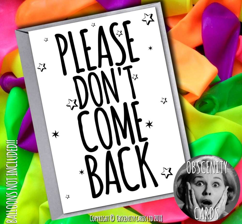 PLEASE DON'T COME BACK Leaving Card