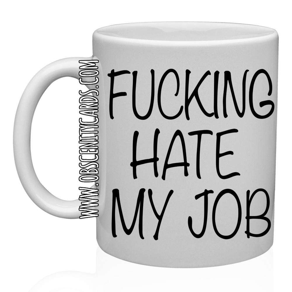 FUCKING HATE MY JOB MUG / CUP
