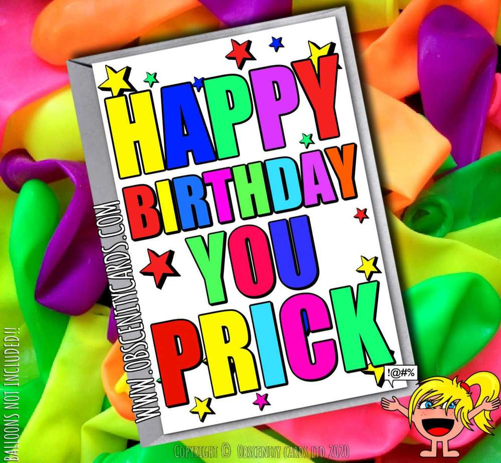 HAPPY BIRTHDAY YOU PRICK FUNNY CARD
