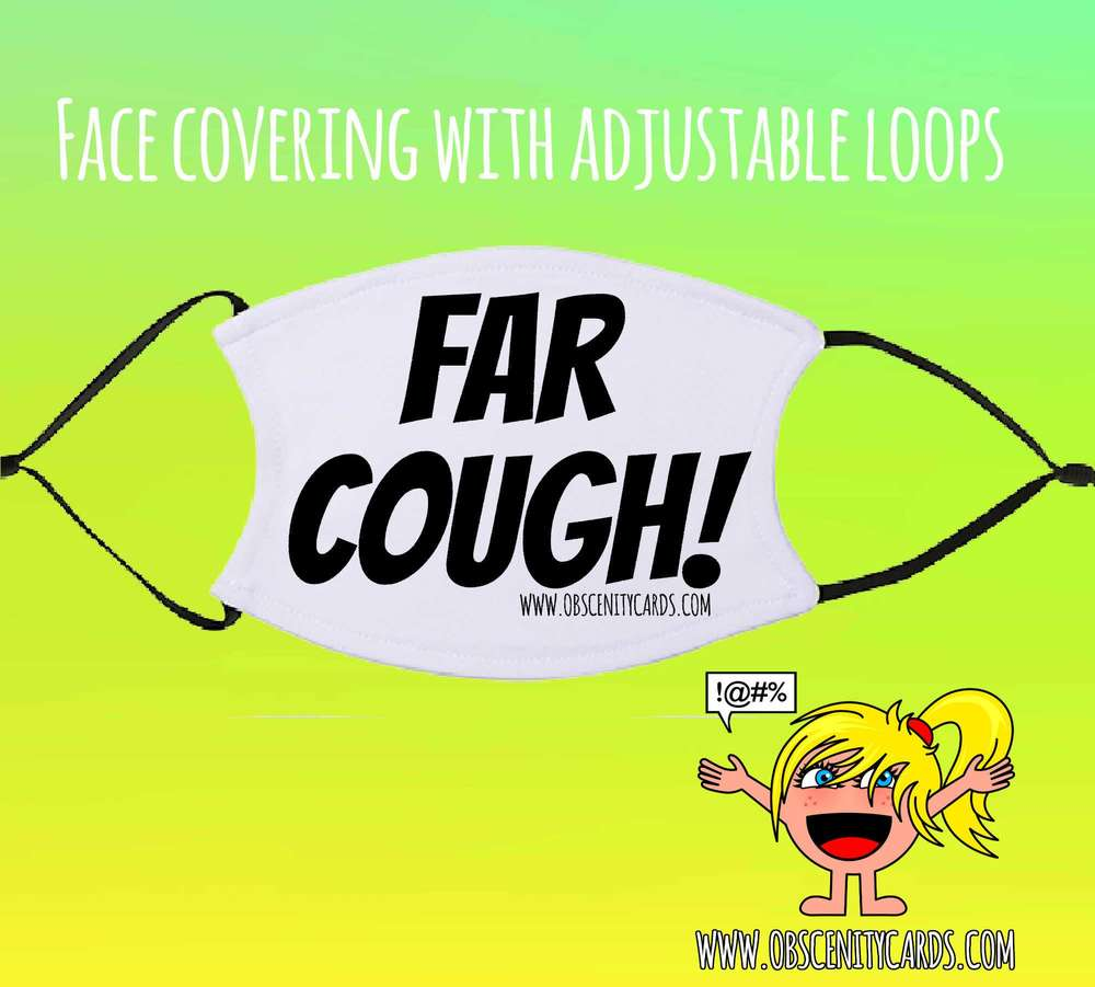 FAR COUGH! FACE COVERING / FACE FASHION / FACIAL COVER