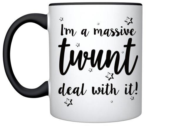 I'M A MASSIVE TWUNT, DEAL WITH IT! MUG / CUP