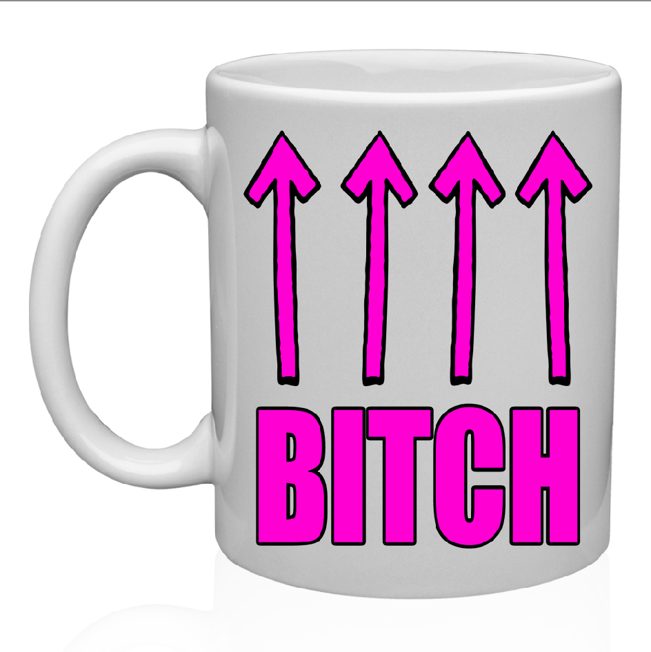 FUNNY BITCH ARROW MUG \ CUP