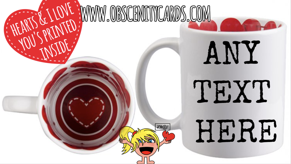PERSONALISE / ADD ANY TEXT TO YOUR MUG \ CUP (With inside printed heart / love design)