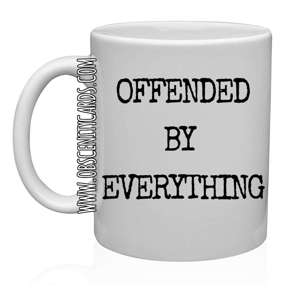 OFFENDED BY EVERYTHING MUG / CUP