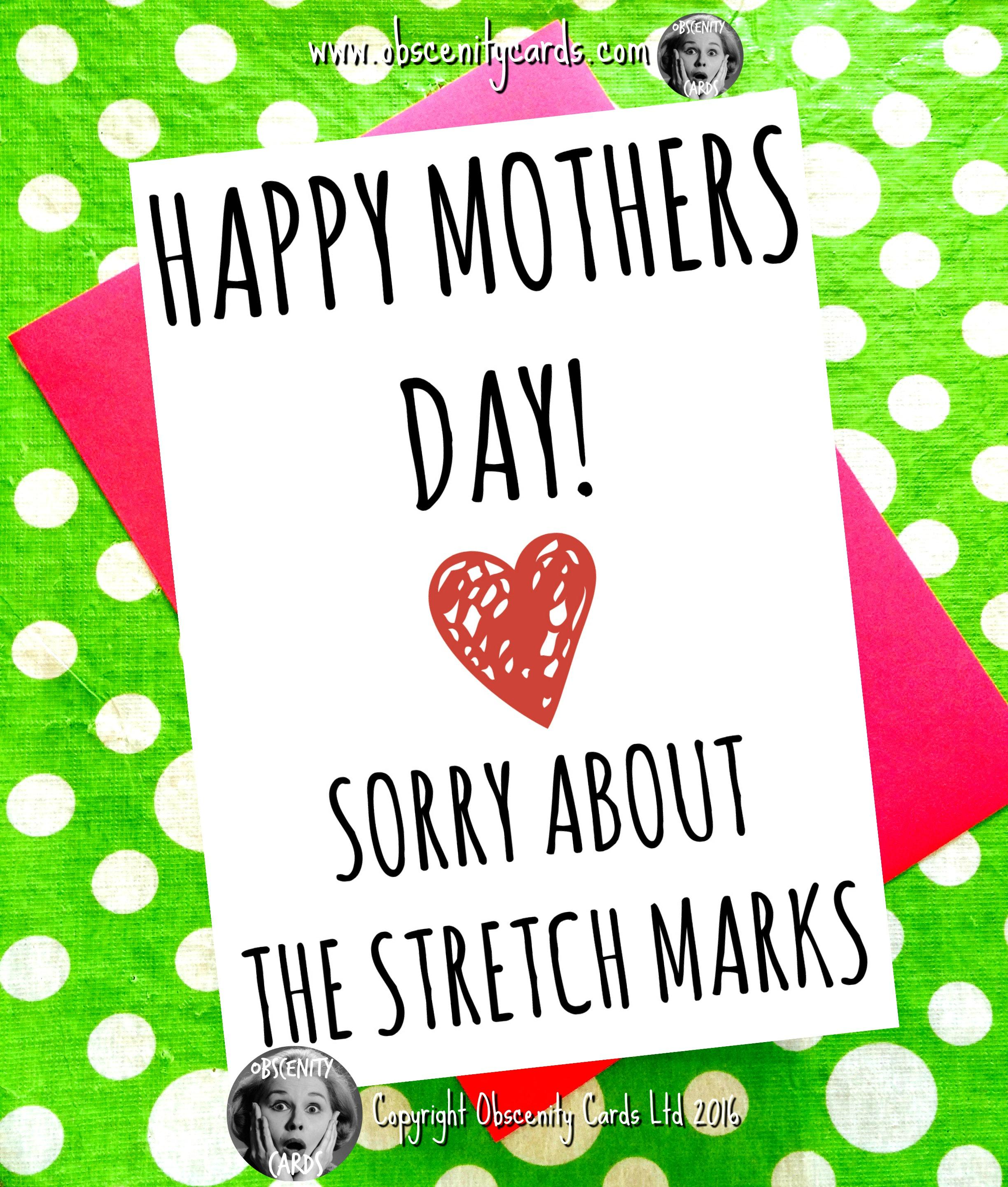 Happy Mothers Day Card - SORRY ABOUT THE STRETCH MARKS