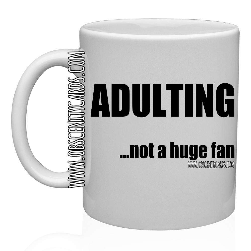 ADULTING ...NOT A FAN HUGE MUG / CUP