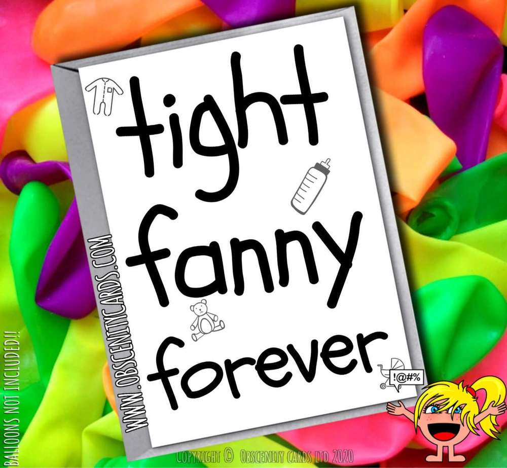 TIGHT FANNY FOREVER CARD