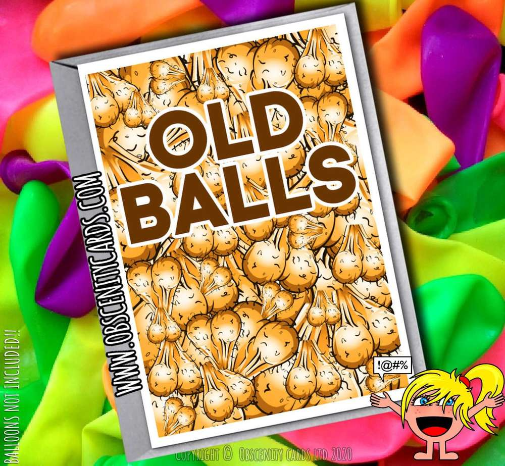 OLD BALLS FUNNY CARD FOR ANY OCCASION