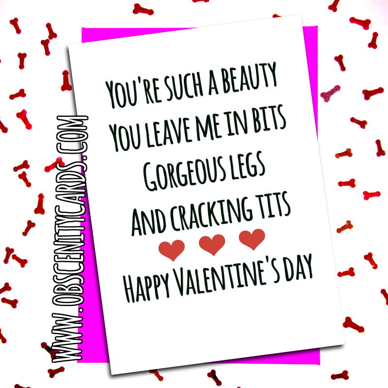 YOU'RE SO GORGEOUS YOU HAVE MY IN BITS, LEGS AND TITS VALENTINE'S CARD. CUNT CARDS. Obscene funny offensive birthday cards by Obscenity cards. Obscene Funny Cards, Pens, Party Hats, Key rings, Magnets, Lighters & Loads More!