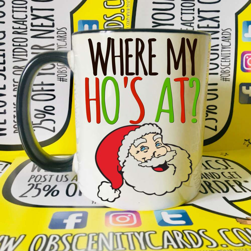 WHERE MY HO'S AT? SANTA CHRISTMAS MUG / CUP