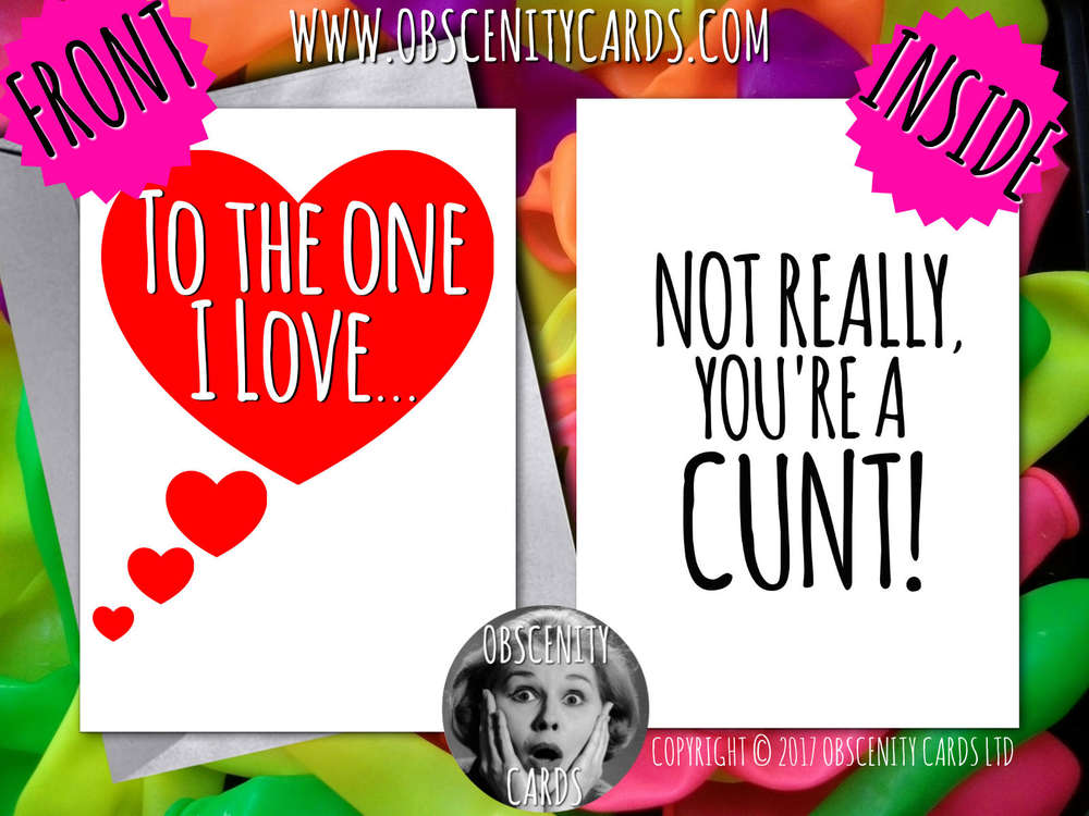 I love you with all my CUNT Anniversary Valentine's day card. Obscene funny offensive birthday cards by Obscenity cards. Obscene Funny Cards, Pens, Party Hats, Key rings, Magnets, Lighters & Loads More!