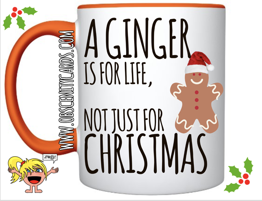 A GINGER IS FOR LIFE, NOT JUST FOR CHRISTMAS MUG / CUP