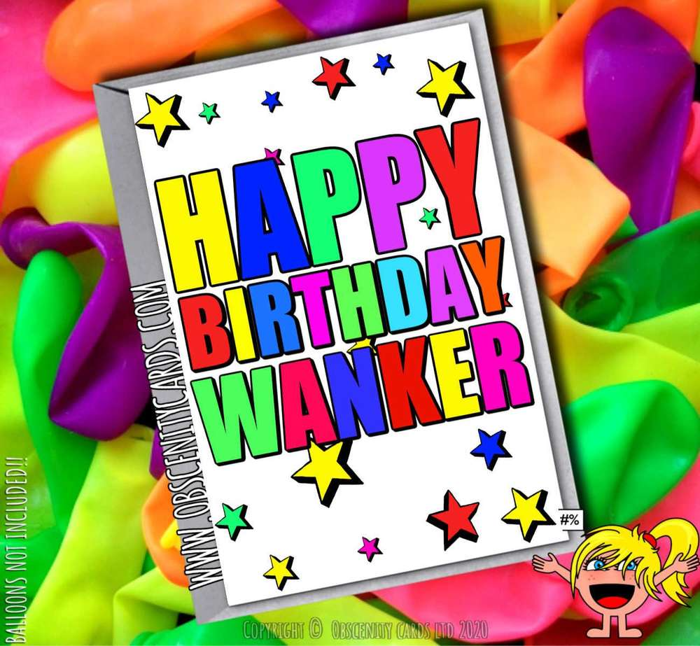 HAPPY BIRTHDAY WANKER FUNNY CARD