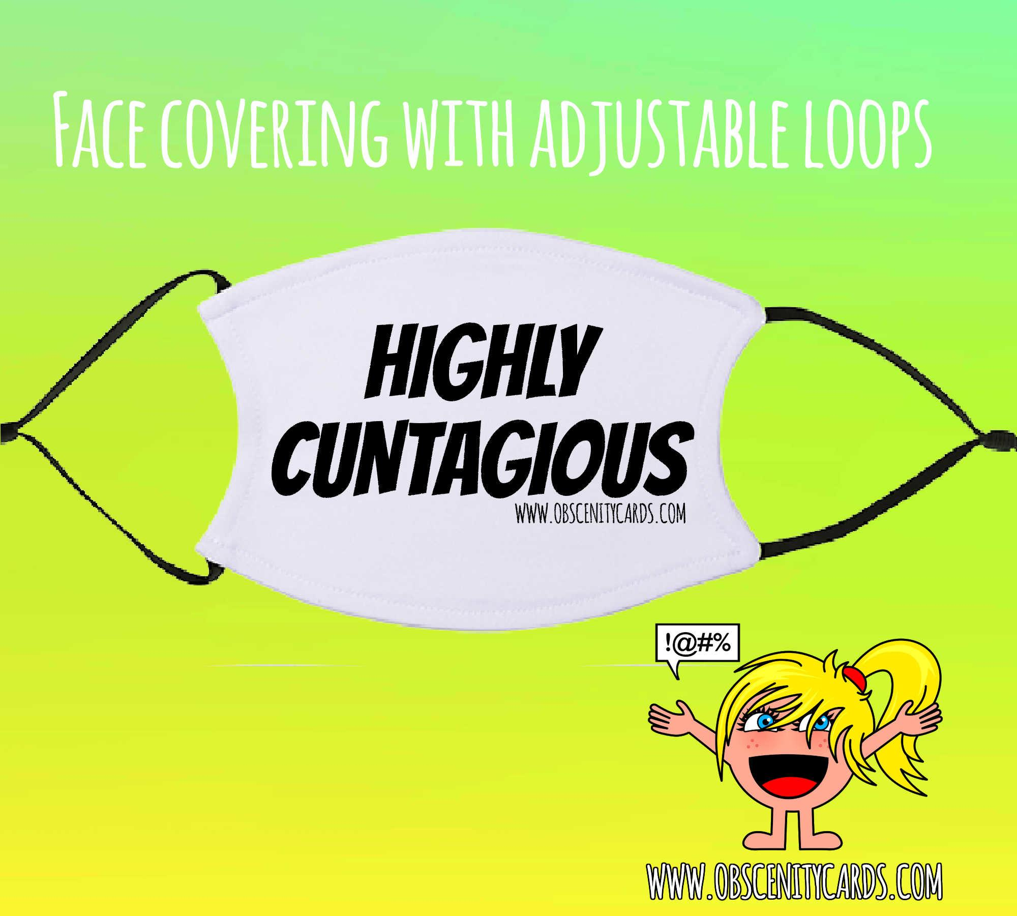 HIGHLY CUNTAGIOUS FACE COVERING / FACE FASHION / FACIAL COVER