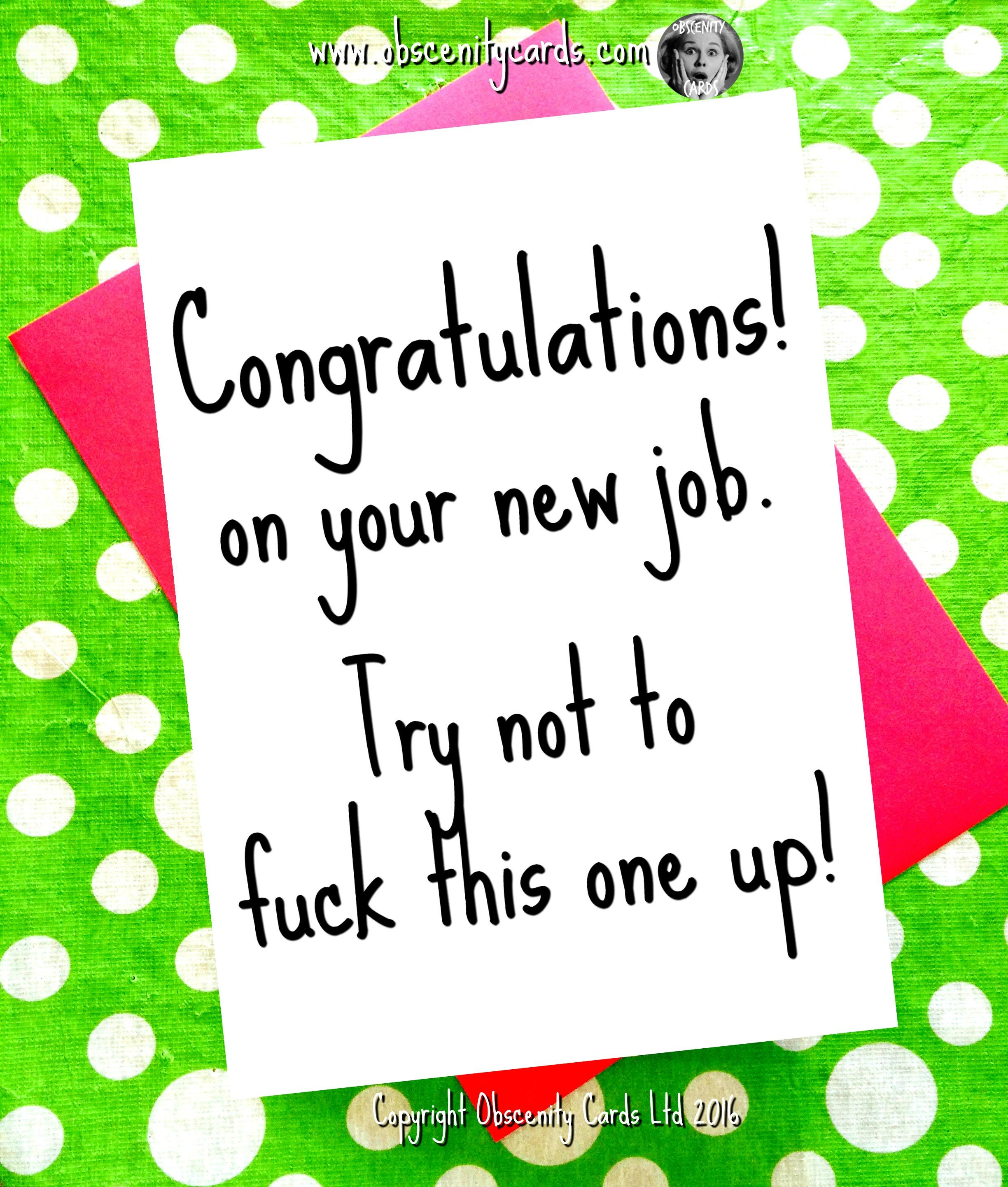 CONGRATULATIONS on your new job card  - try not to fuck this one up