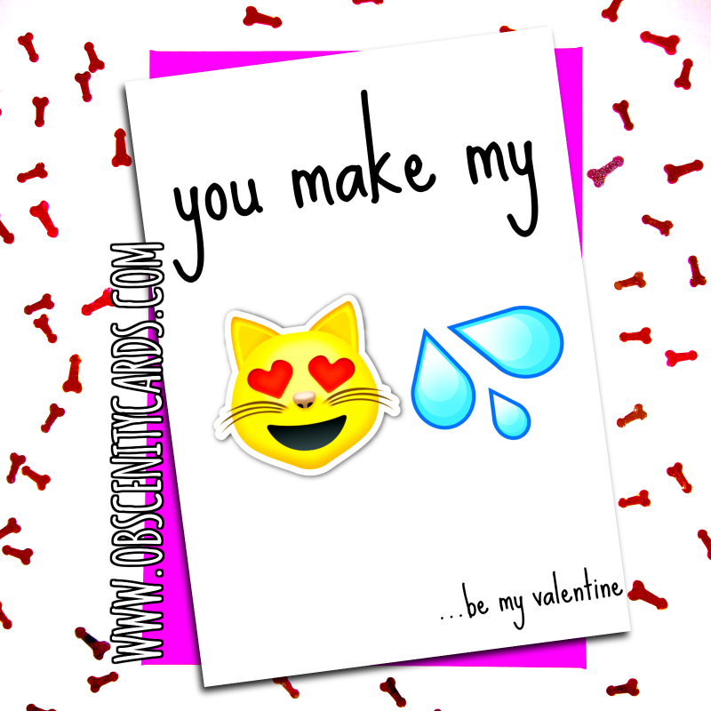 Valentines Day Card - You Make My Pussy Wet. Obscene funny offensive birthday cards by Obscenity cards. Obscene Funny Cards, Pens, Party Hats, Key rings, Magnets, Lighters & Loads More!