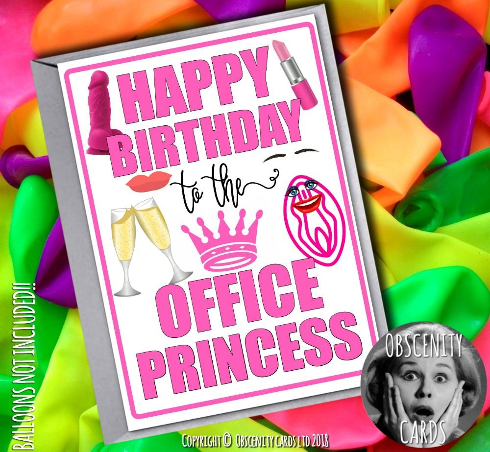 HAPPY BIRTHDAY TO THE OFFICE PRINCESS CARD. Obscene funny offensive birthday cards by Obscenity cards. Obscene Funny Cards, Pens, Party Hats, Key rings, Magnets, Lighters & Loads More!
