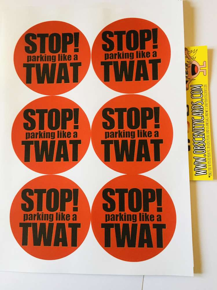 STOP PARKING LIKE A TWAT STICKERS!
