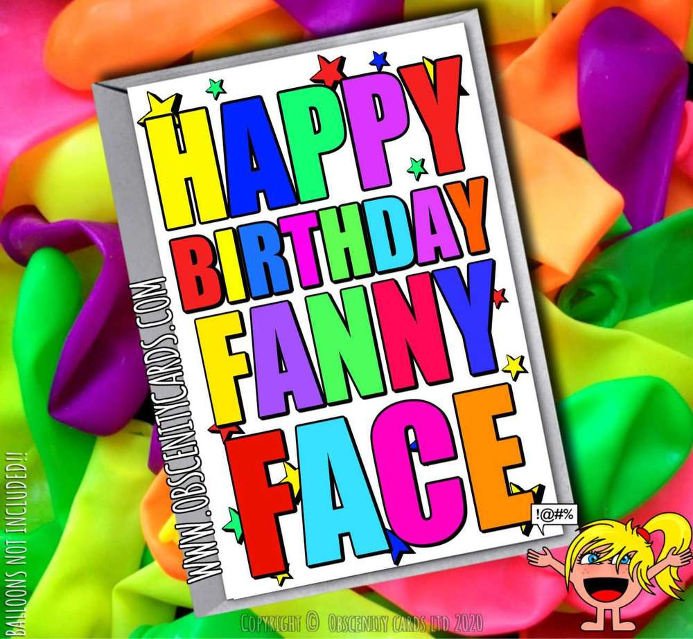 HAPPY BIRTHDAY FANNY FACE FUNNY CARD
