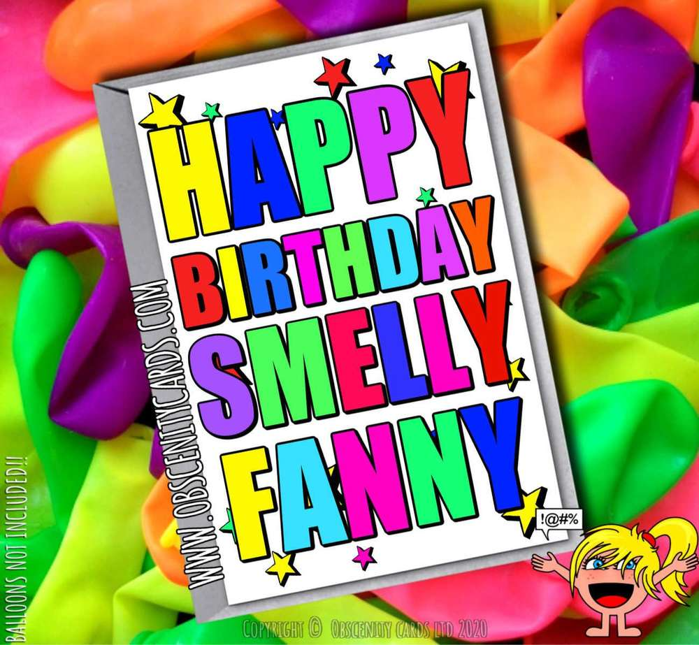 HAPPY BIRTHDAY SMELLY FANNY FUNNY CARD