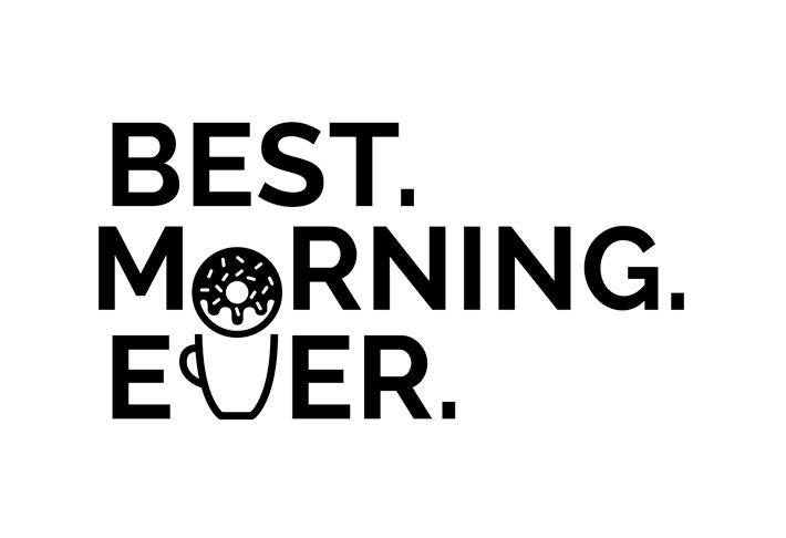 The Best Morning Ever