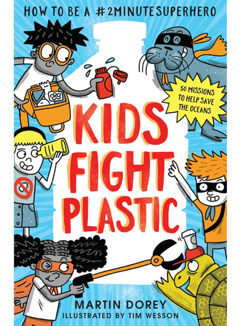 Kids Fight Plastic - Martin Dorey