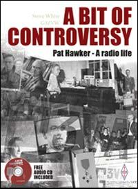 ABOC-BK A Bit Of Controversy (Pat Hawkers life story) By Steve W