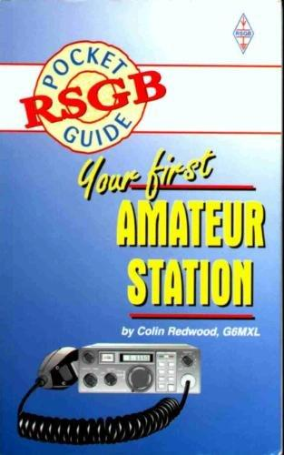 Your First Amateur Station RSGB Pocket Guide by Colin Redwood