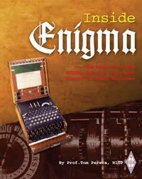Inside Enigma The Secrets of the Enigma Machine and other Histor