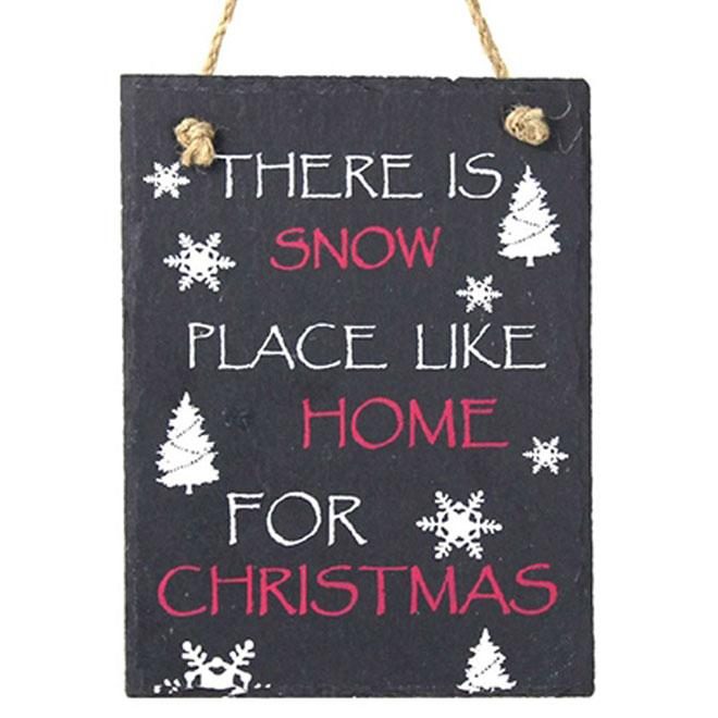 There is Snow Place Like Home Christmas Slate Plaque