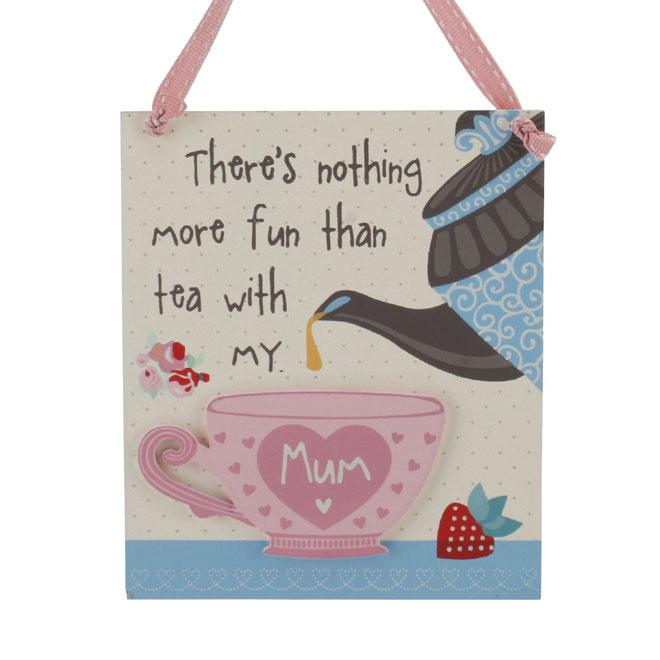 Nothing More Fun Than Tea with My Mum Wooden Hanging Plaque