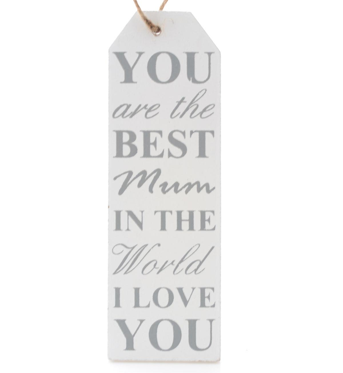 Mum You Are The Best White Wooden Luggage Label Plaque