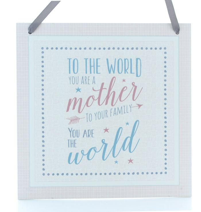 To the World You Are A Mother Square Wood Sign