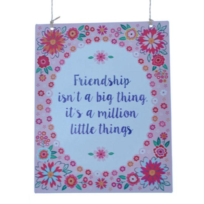 Friendship isn't a Big Thing Metal Sign