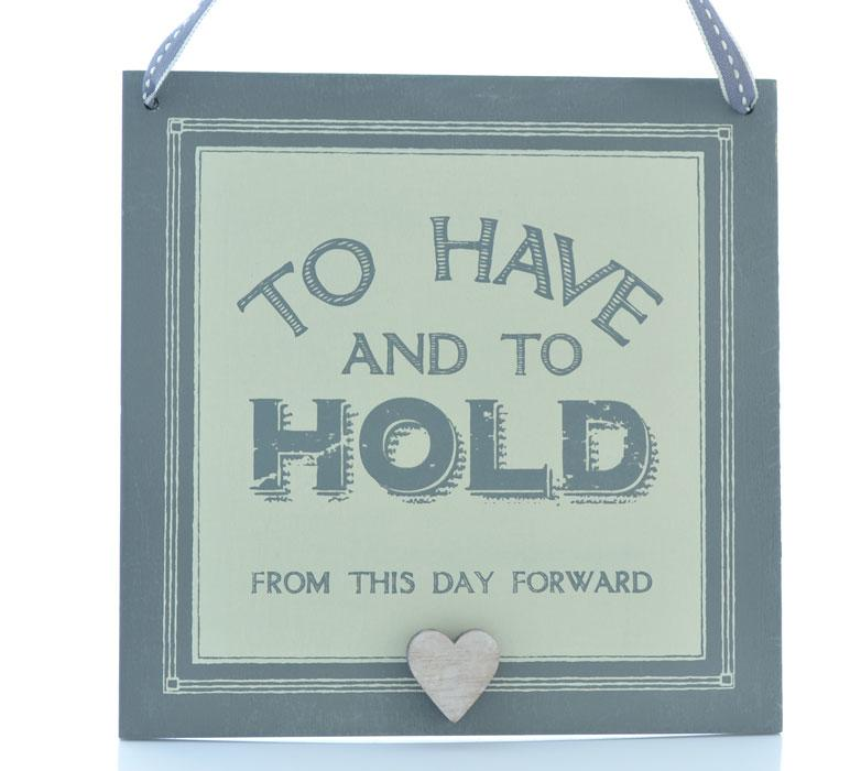 To Have & To Hold Green Wood Wall Plaque