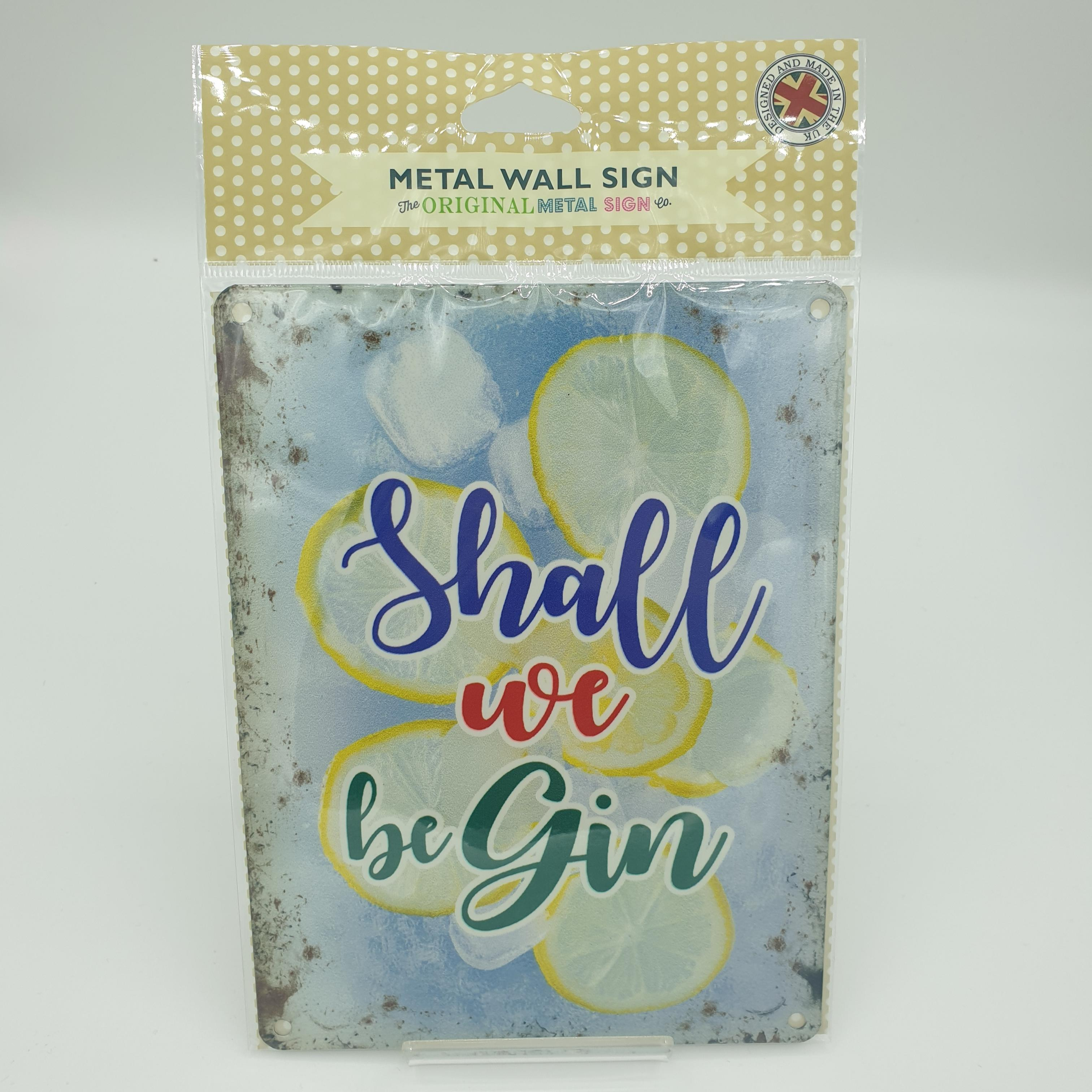 metal wall sign shall we be gin