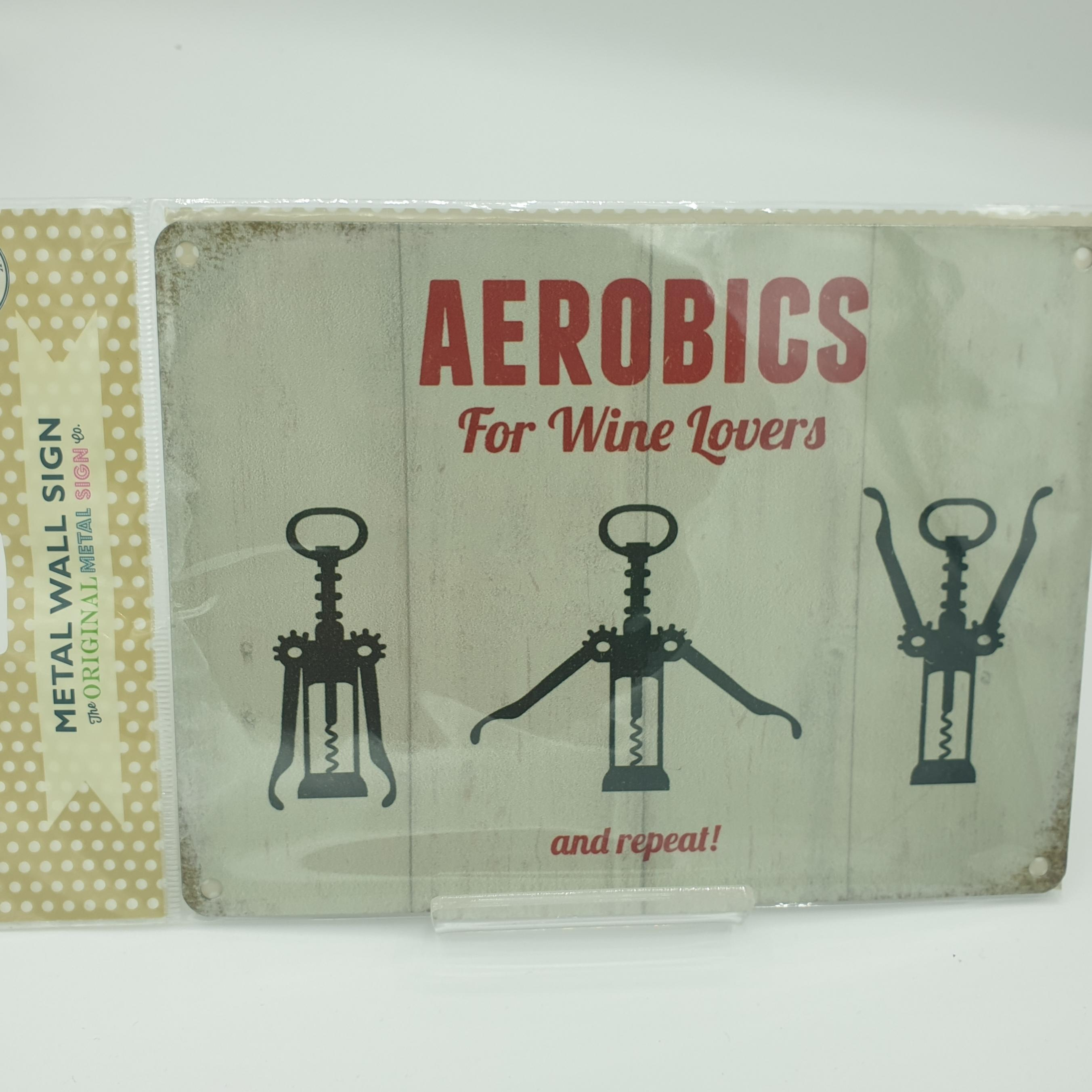 metal sign aerobics for wine lovers