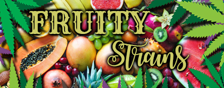 Fruity Strains