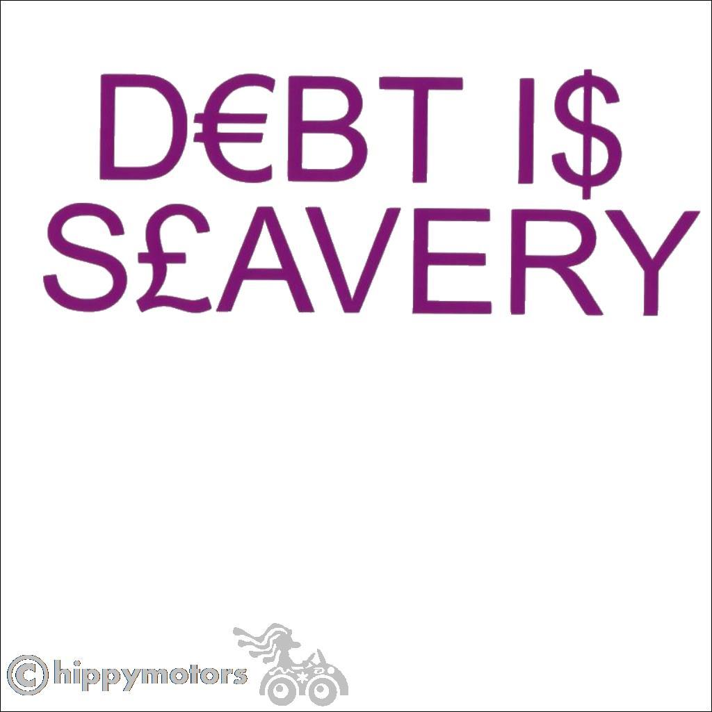 Decal for vehicles saying debt is slavery