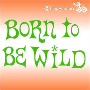 Steppenwolf vinyl Decal with saying born to be wild