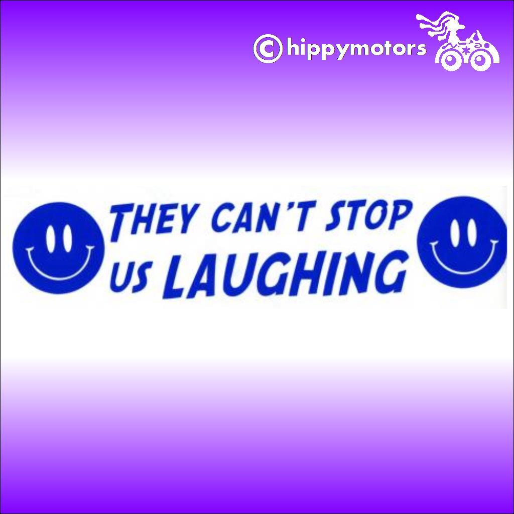 decal saying they can't stop us laughing with smiley faces